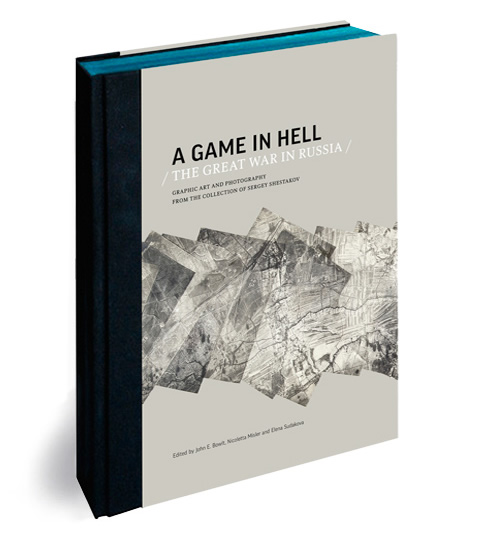 'A Game in Hell. The Great War in Russia' Publication